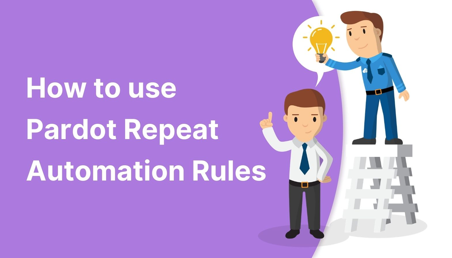 BLOG FEATURES IMAGE - how to use pardot repeat automation rules