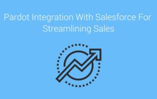 Pardot and Salesforce Streamline sales