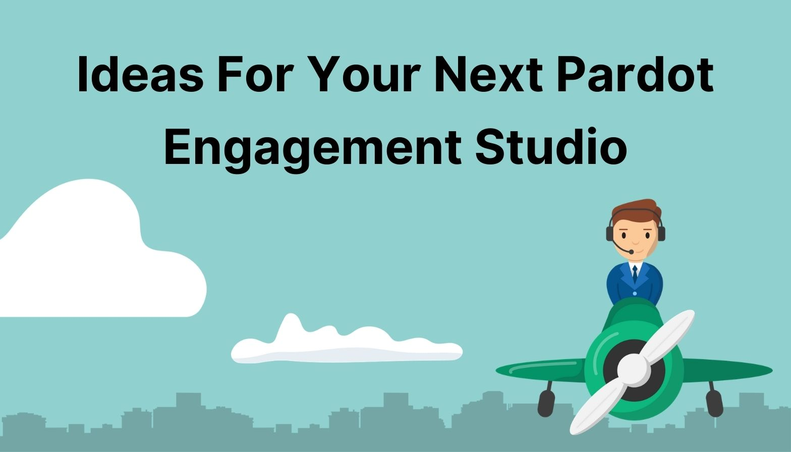 BLOG FEATURES IMAGES - ideas for your next pardot engagement studio