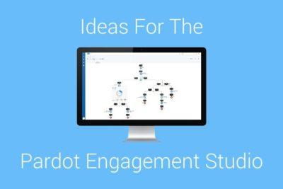 Pardot Engagement Studio Ideas