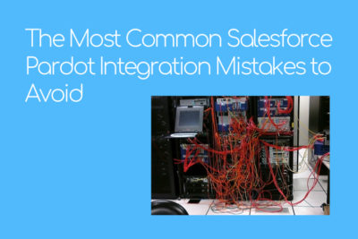 Salesforce Pardot Integration Mistakes