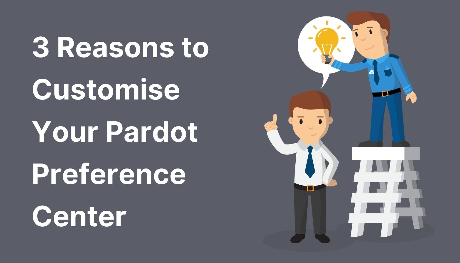 Blog Feature Image - 3 reasons to customise your pardot preference center