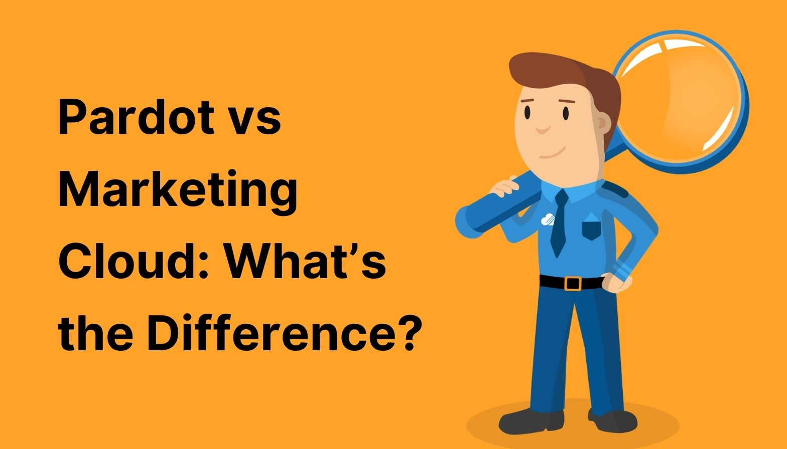 Blog Features - pardot vs marketing cloud whats the difference