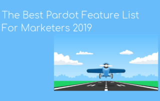 The Best Pardot Feature List 2019
