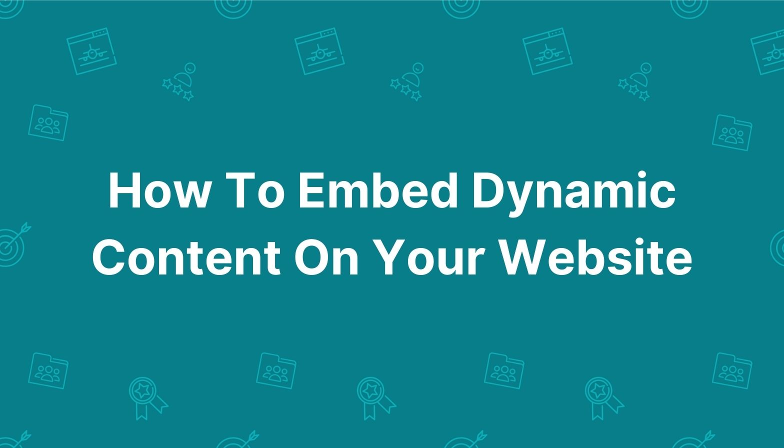 Feature image: How to embed dynamic content on your website