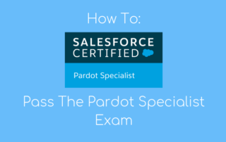 Pass The Pardot Specialist Exam