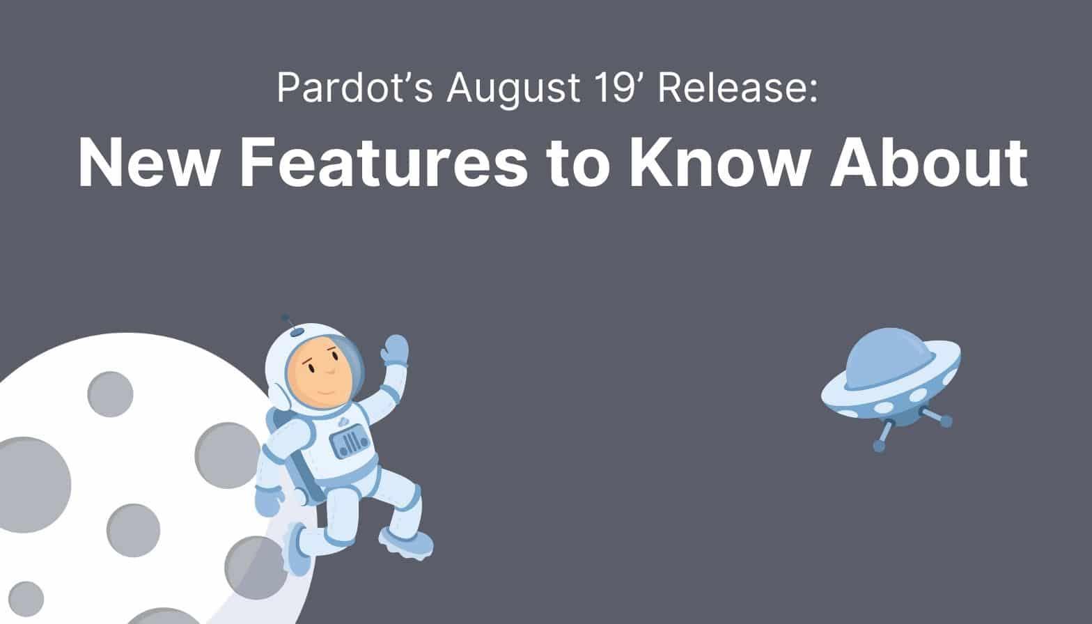 Pardot Features August 2019
