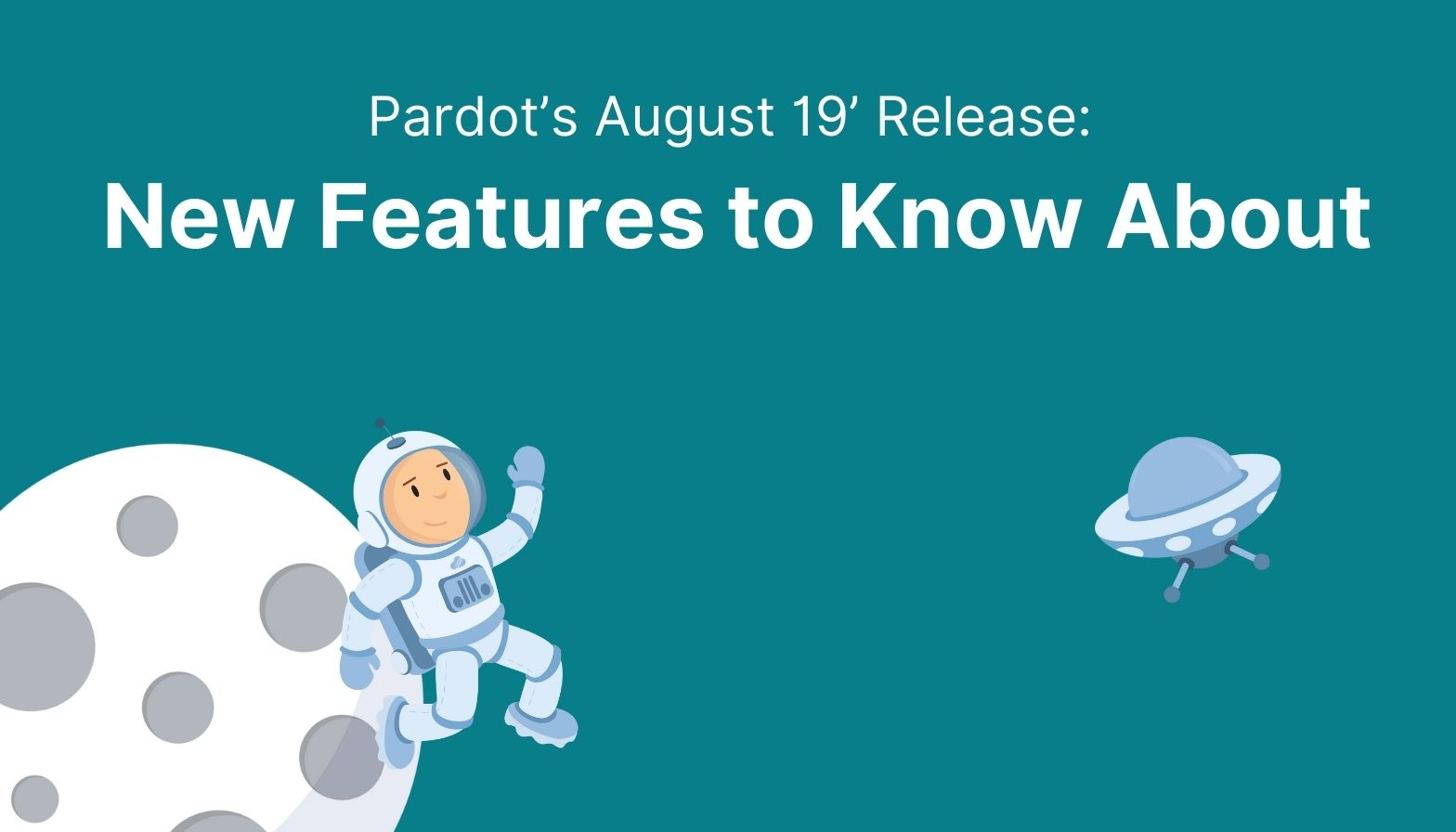 Feature image: Pardot August 19' release - New features to know about