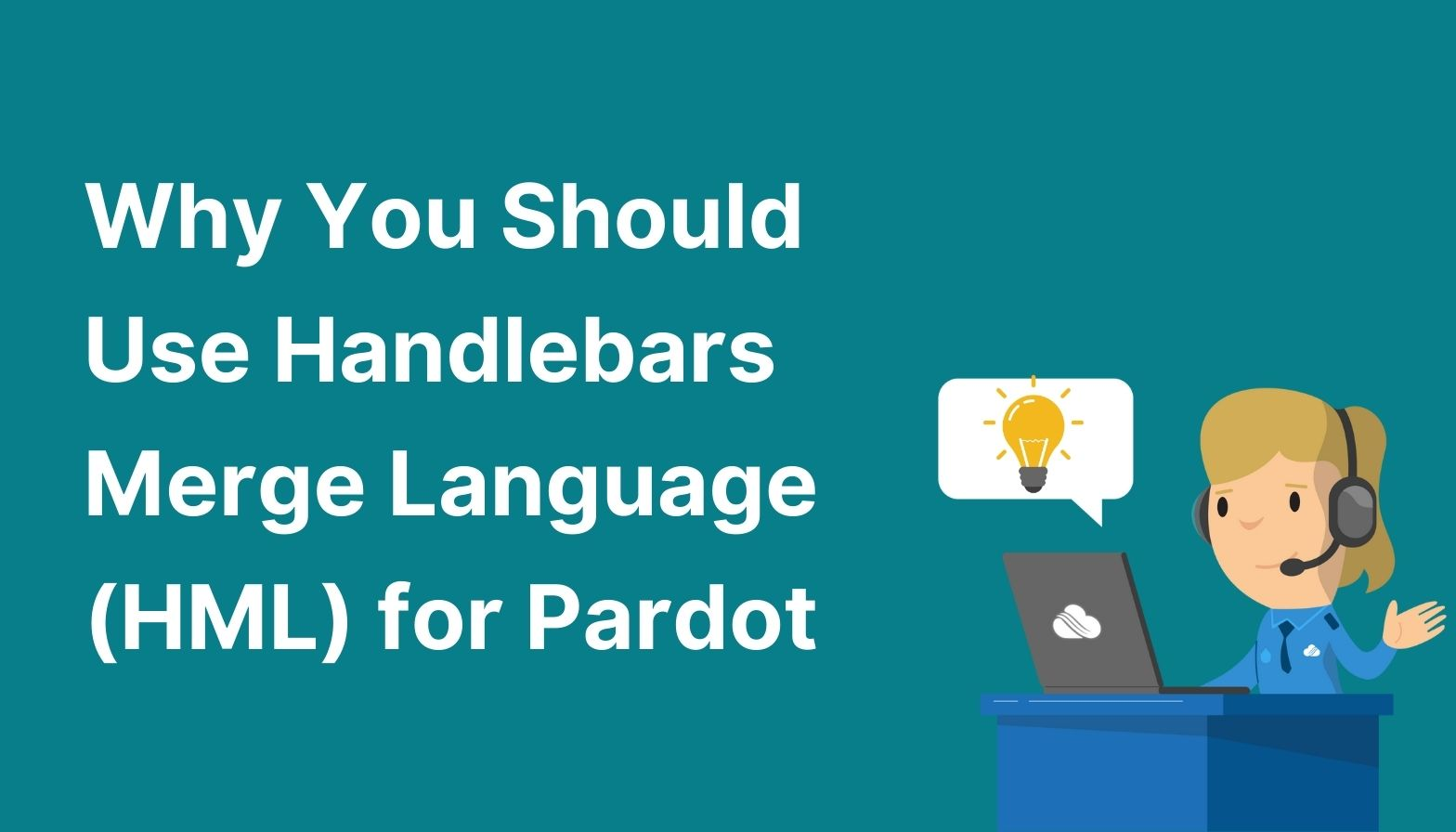 Feature image: Why you should use handlebars merge language (HML) for Pardot