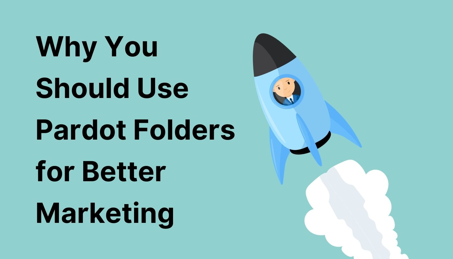 Why You Should Use Pardot Folders For Better Marketing