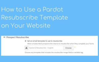 How to use a Pardot Resubscribe Template on Your Website