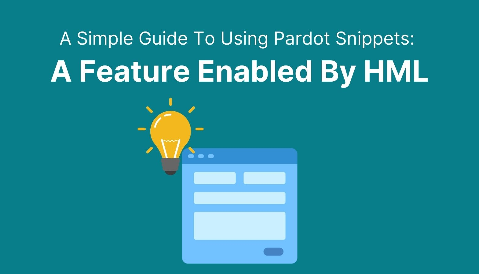 Feature image: A simple guide to using Pardot snippets - A feature enabled by HTML