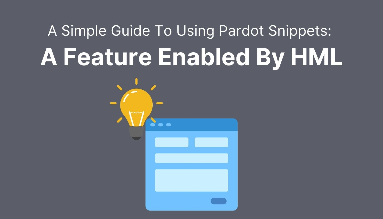 A Simple Guide to Pardot Snippets