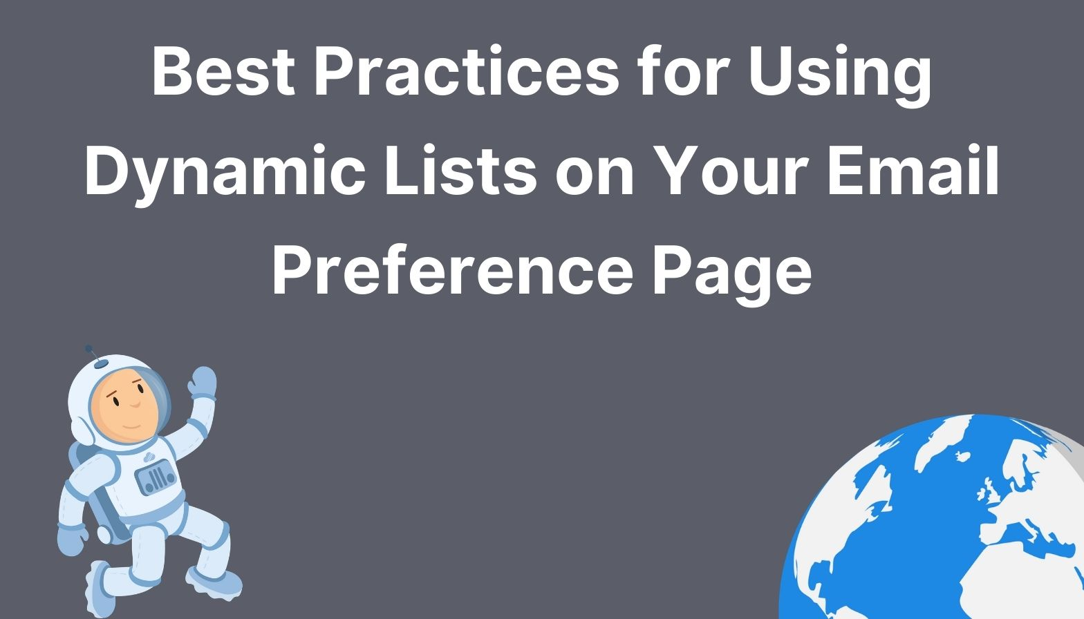 Best Practices for Using Dynamic Lists on Your Email Preference Page