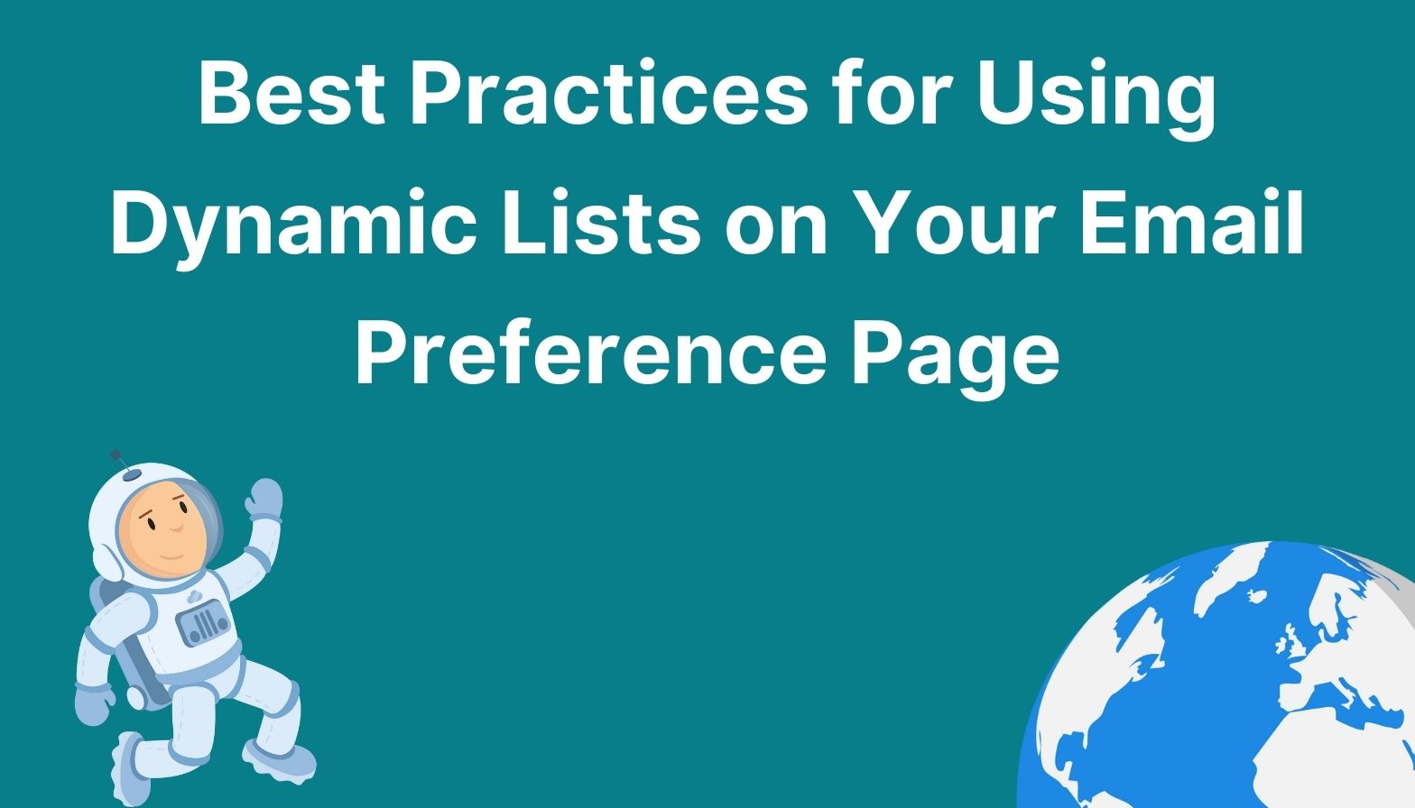 Feature image: Best practices for using dynamic lists on your email preference page