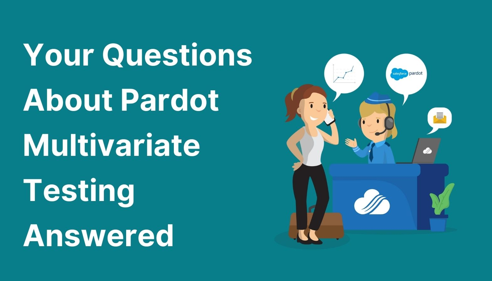 Feature image: Your questions about Pardot multivariate testing answered