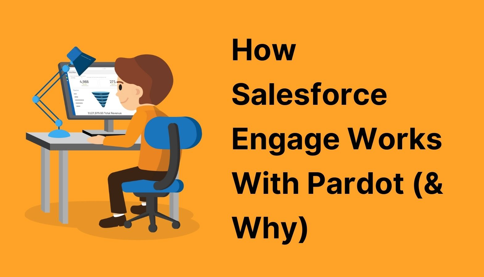How Salesforce Engage Works With Pardot & Why