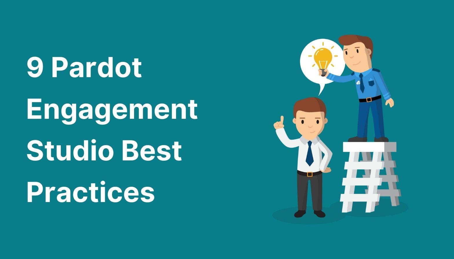 Feature image: 9 Pardot Engagement Studio best practices