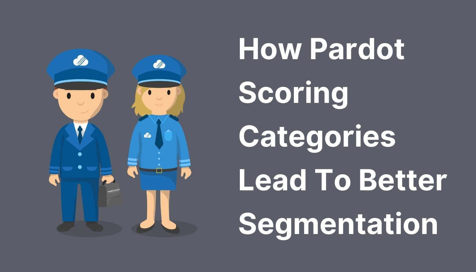 Pardot Scoring Categories for Segmentation