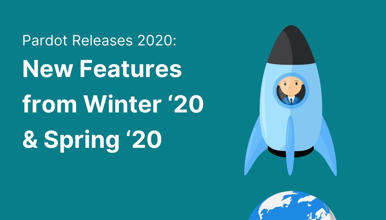 Feature image: Pardot Releases 2020 - New features from Winter'20 and Spring '20