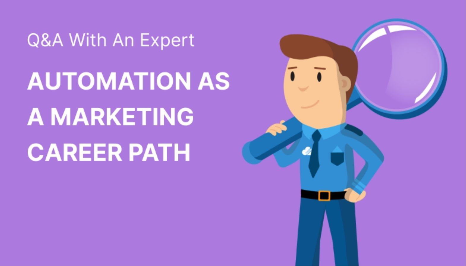 Automation as a Marketing Career Path: Q&A
