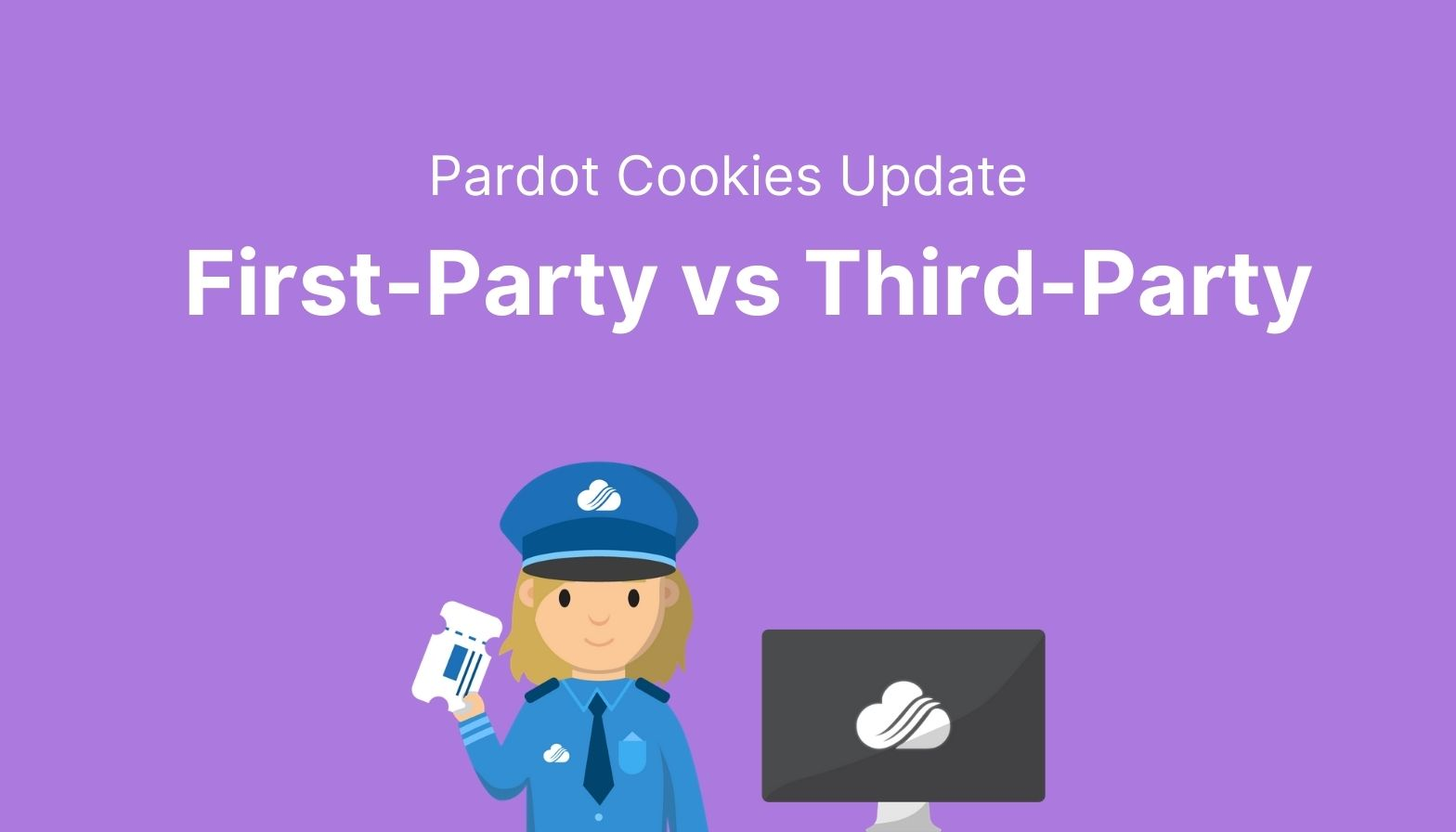 Pardot cookies update: first-party vs third-party