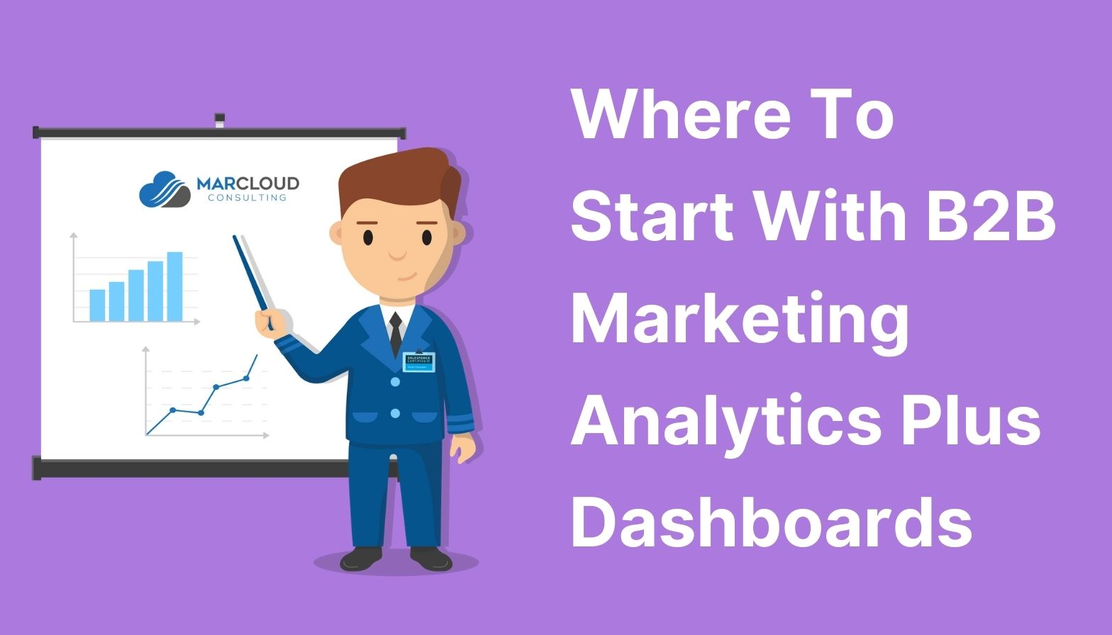 Where to start with B2B Marketing Analytics Plus dashboards