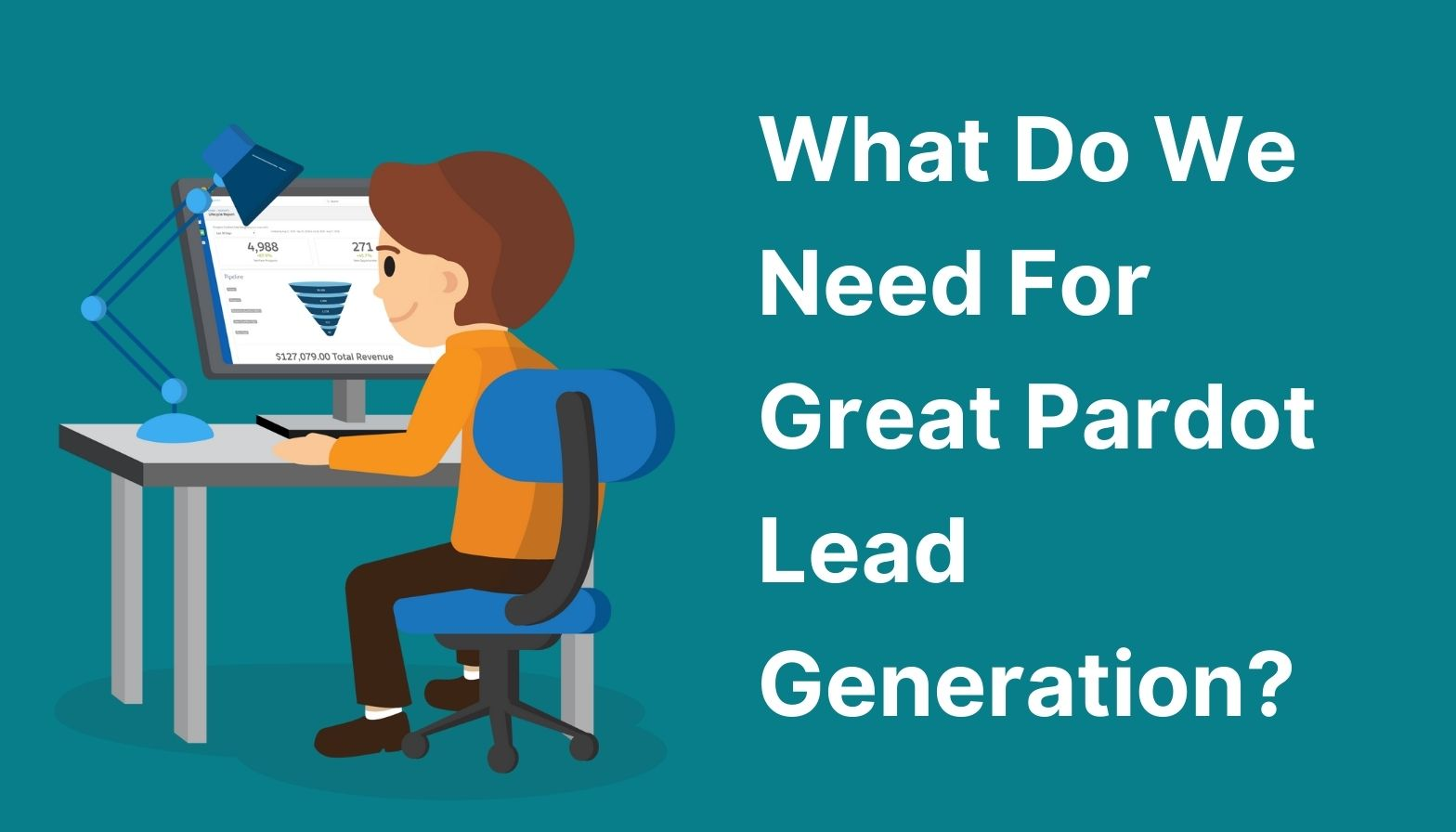 Feature image: What do we need for great Pardot lead generation