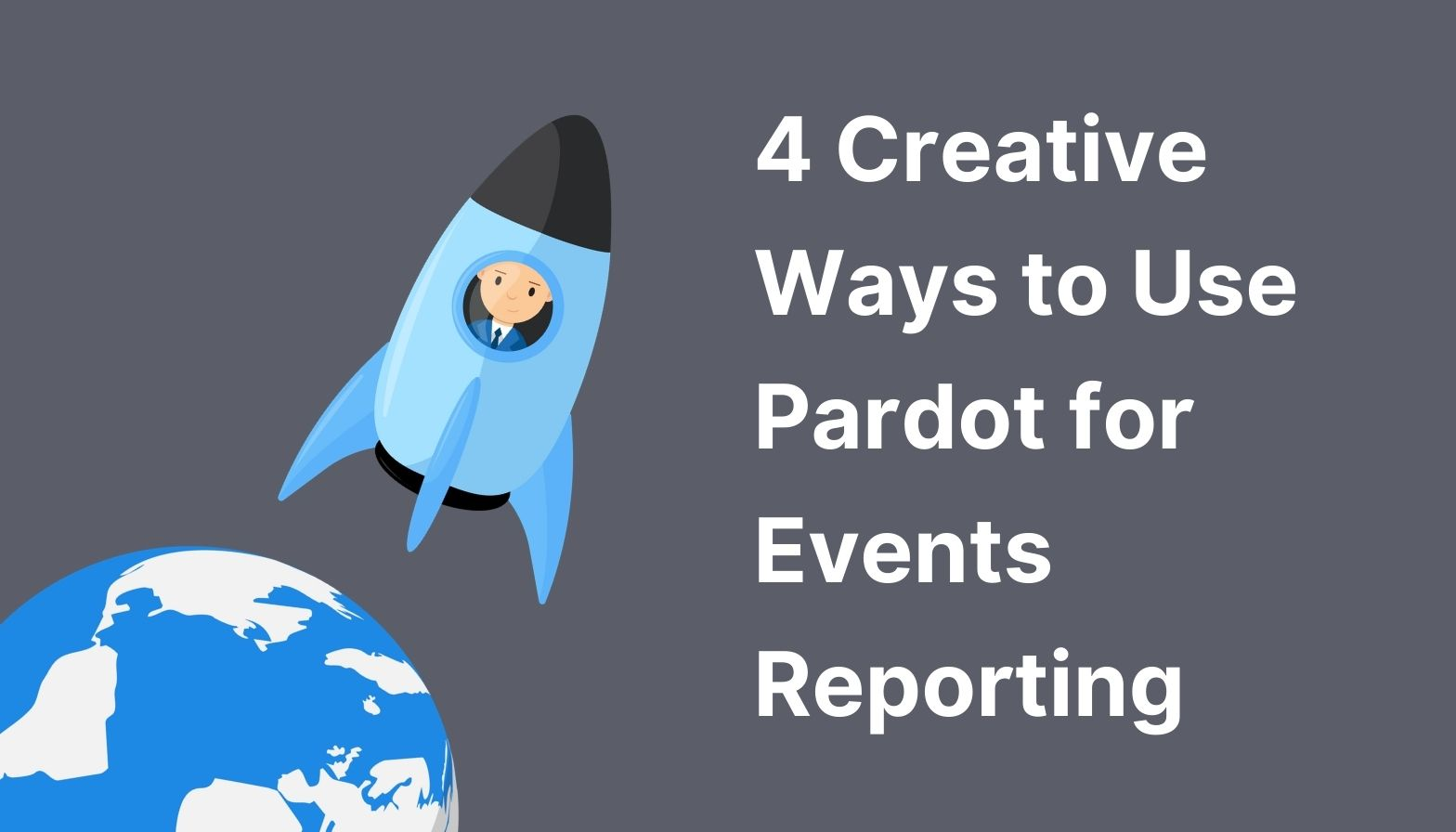 4 Creative Ways for Pardot Events Reporting Blog Feature Image