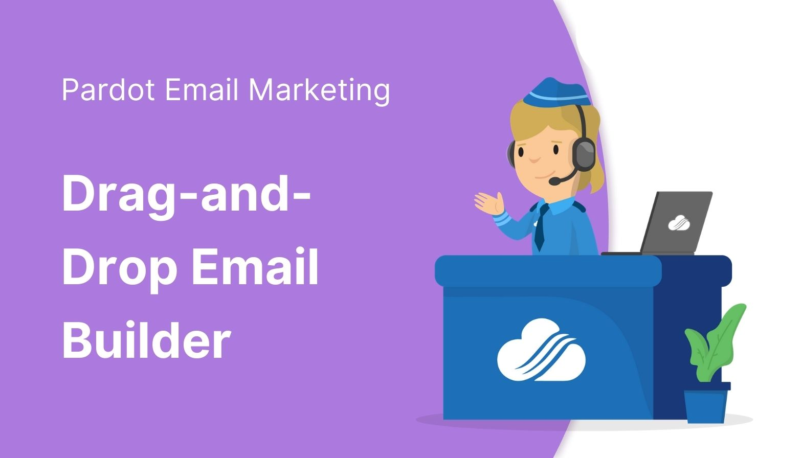 Blog feature image - Pardot email marketing, drag and drop email builder