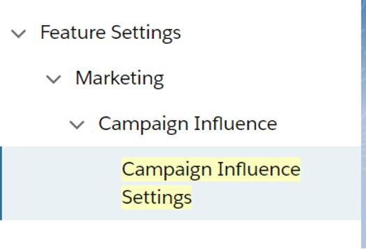 Screenshot finding campaign influence settings in setup of Salesforce