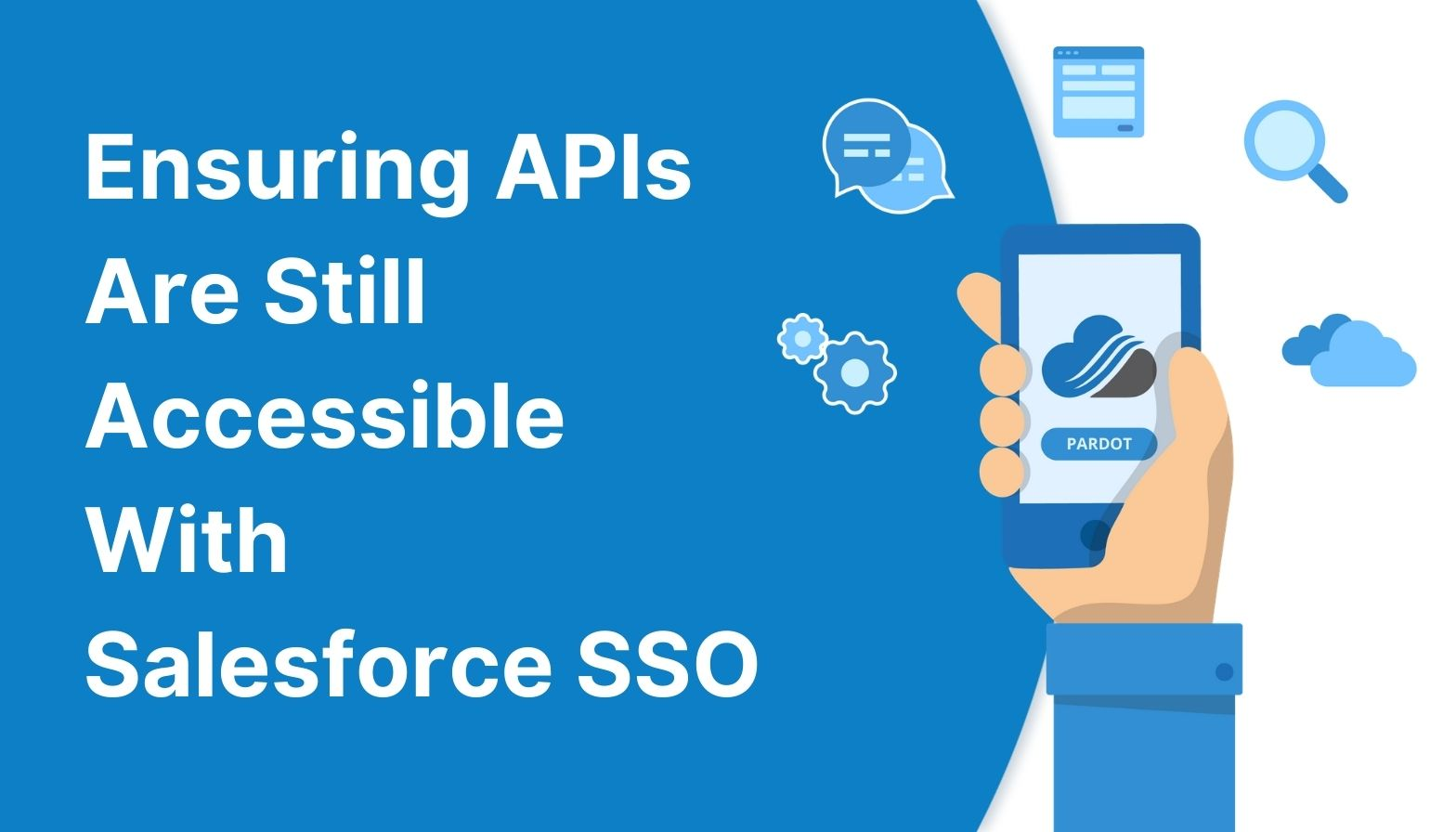 Blog feature image - ensuring apis are still accesible with salesforce sso