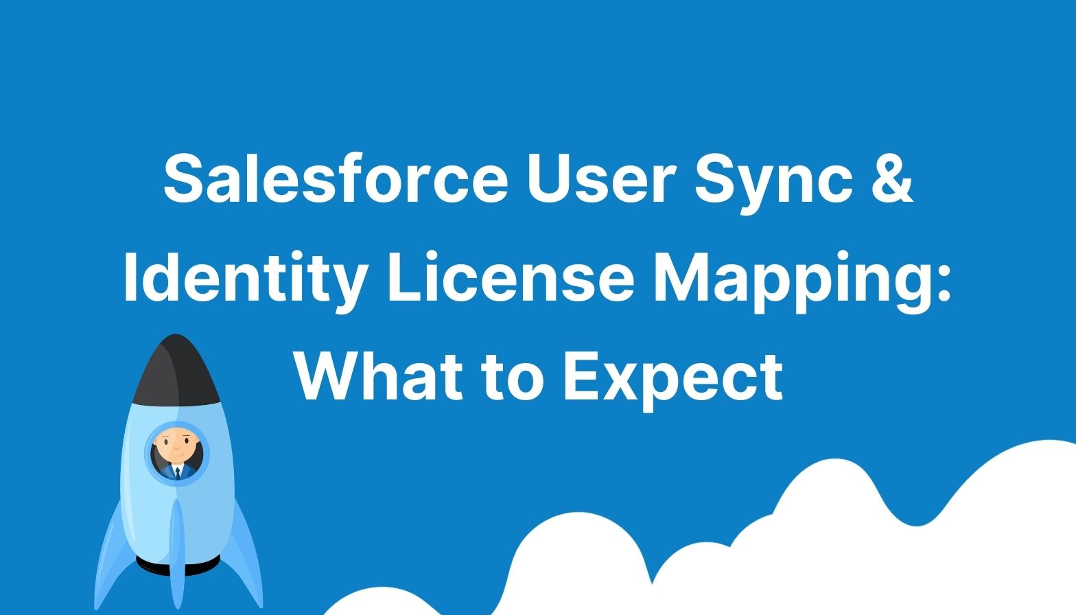 Blog Features image Salesforce User sync and identity license mapping