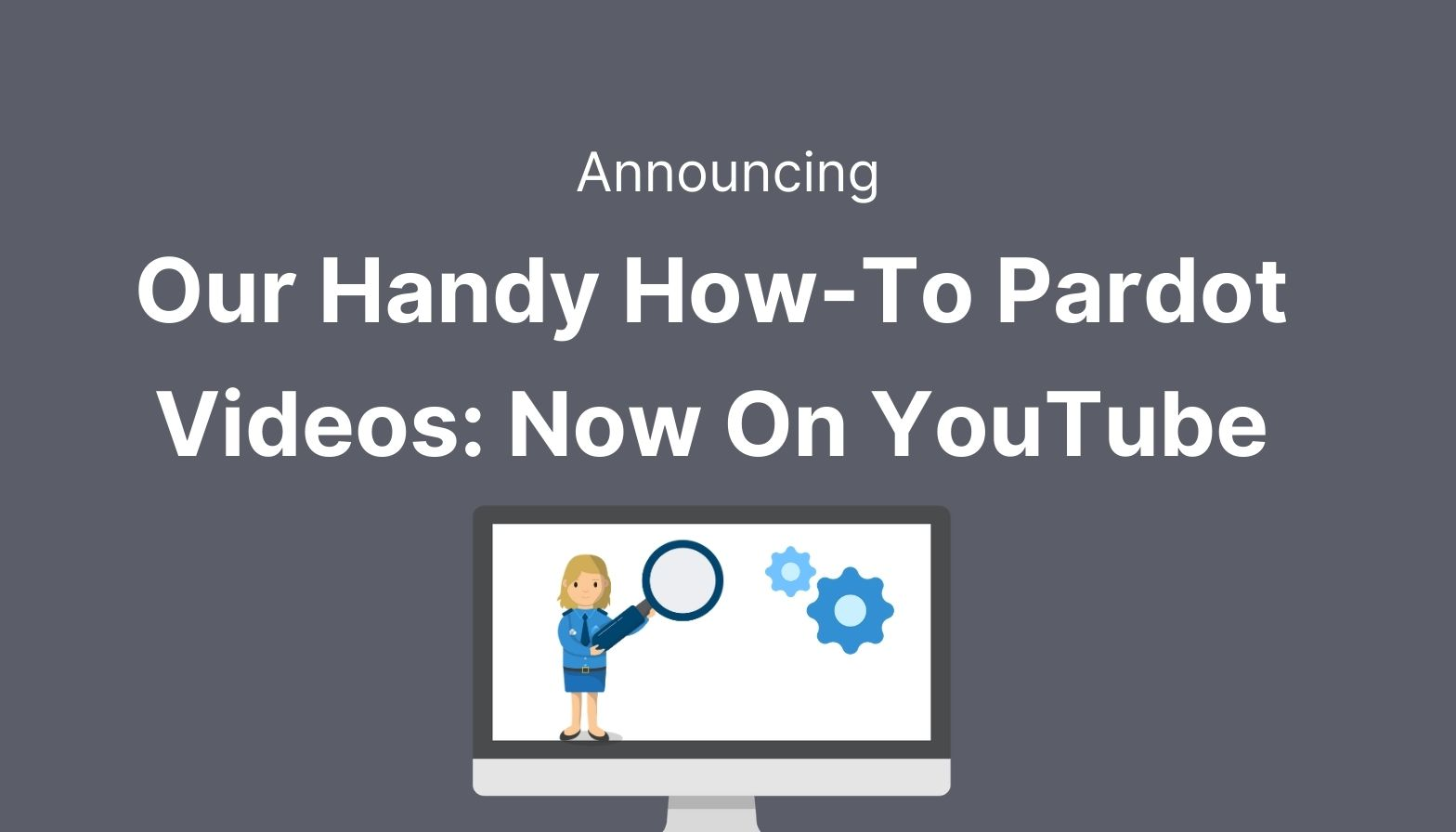 blog feature image how to pardot videos
