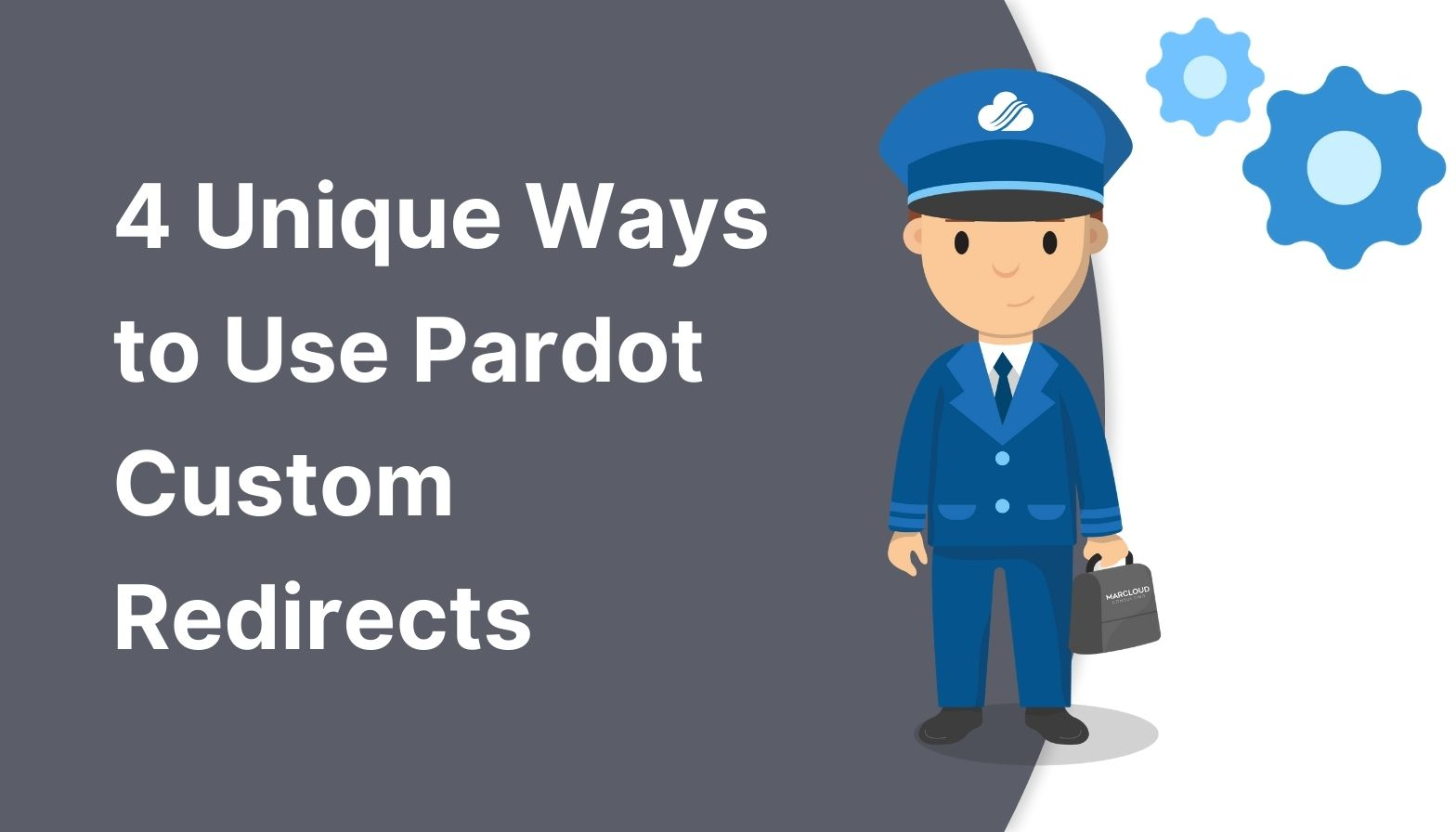 Blog Feature image - 4 unique ways to use pardot custom redirects