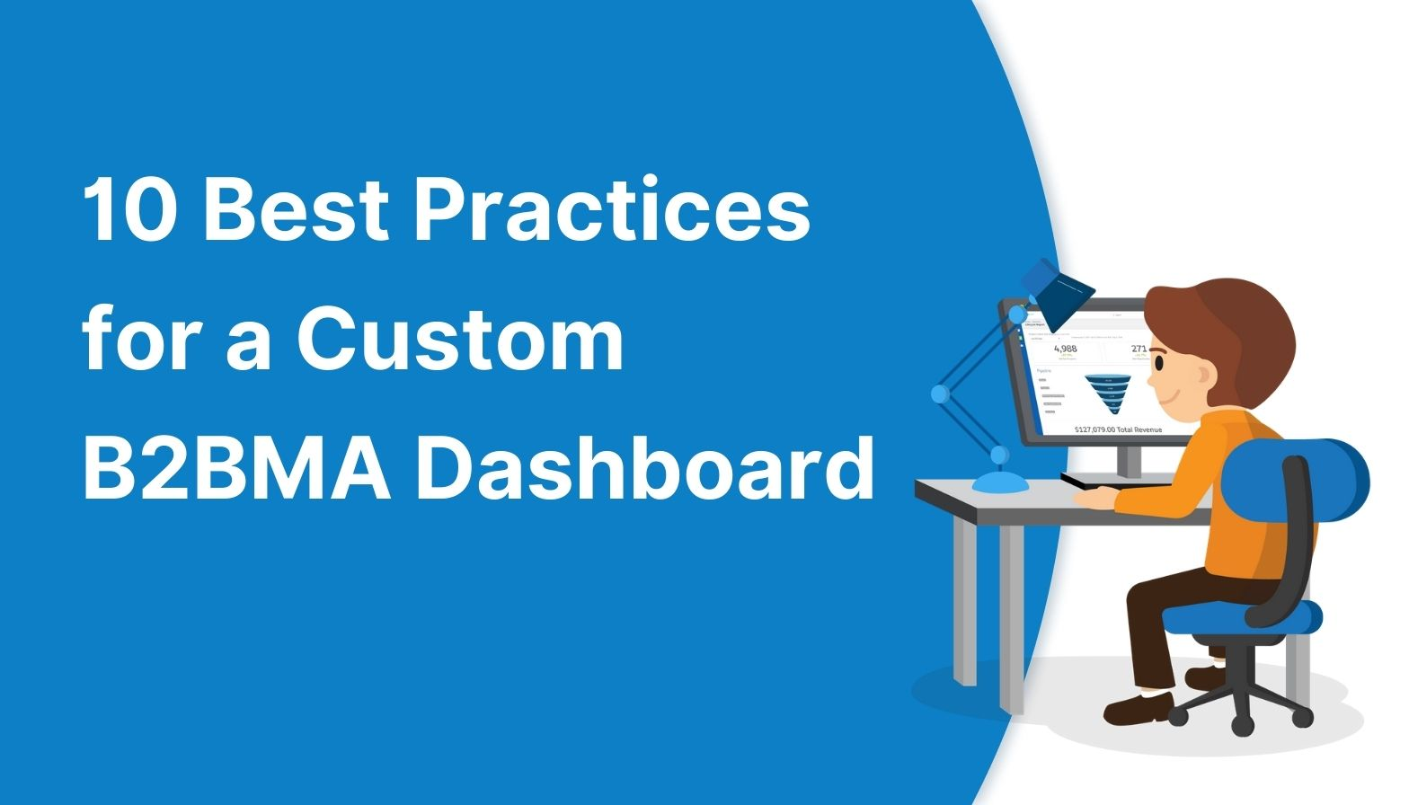 Blog Feature image - 10 best practices for a custom B2BMA dashboard