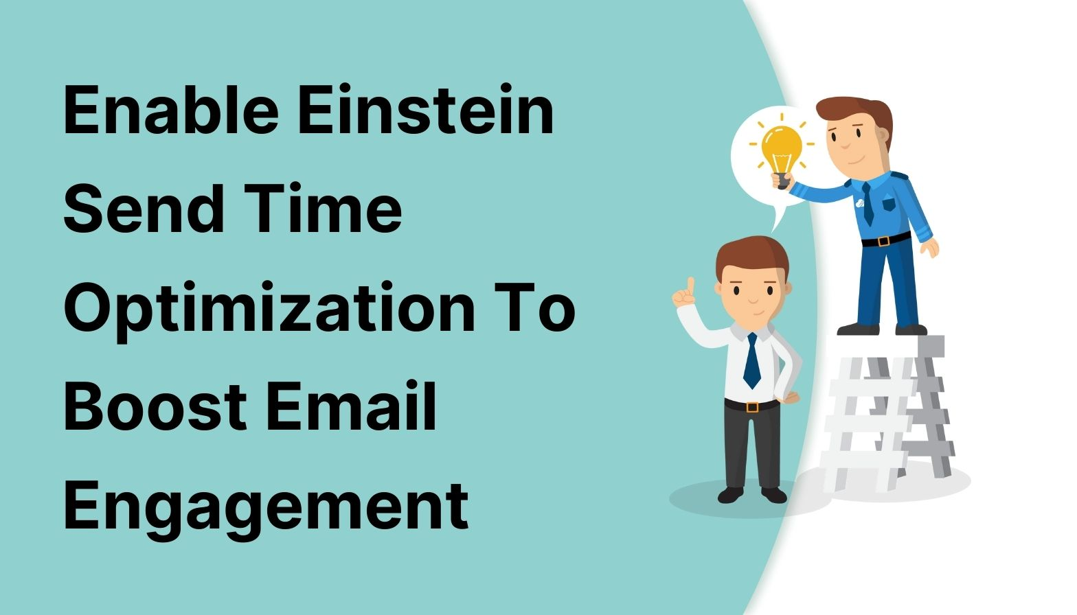 Blog feature image with title 'Enable Einstein Send Time Optimization to Boost Email Engagement'