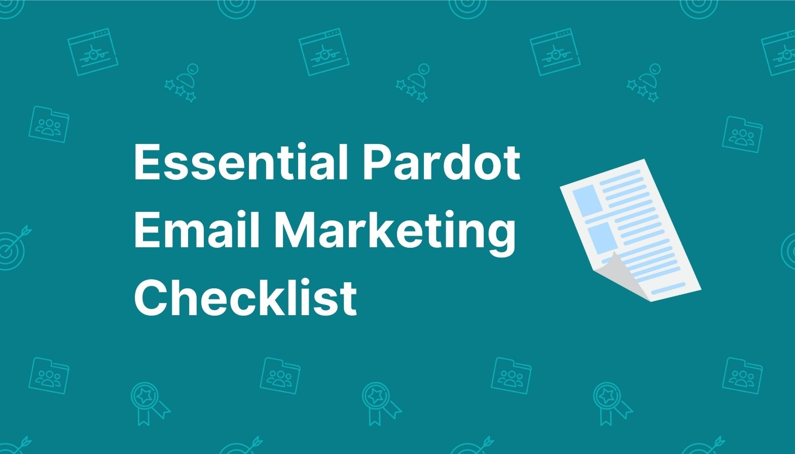 Feature image: Essential Pardot email marketing checklist