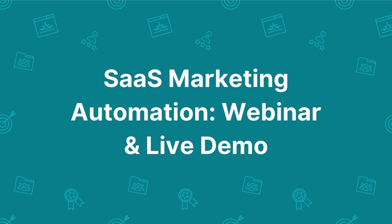 Feature image: SaaS marketing automation: webinar & live demo