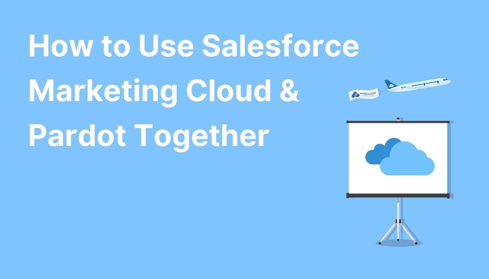 Feature image: How to Use Salesforce Marketing Cloud and Pardot Together